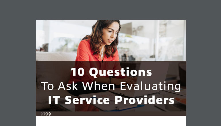10 Questions To Ask When Evaluating IT Service Providers