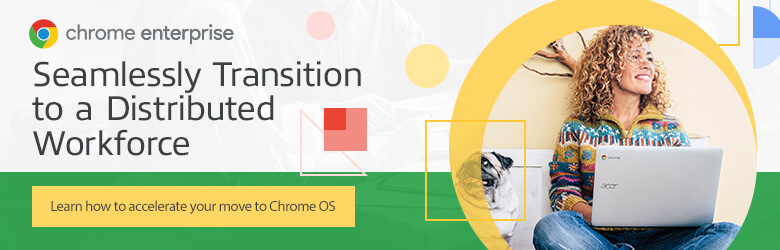 Ad: Chrome Enterprise. Innovations that make IT transitions seamless. Learn more