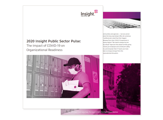 Cover of 2020 Insight Intelligent Technology Pulse: The Impact of COVID-19 on Public Sector Organizational Readiness report available to download by registering today. Business readiness, business continuity planning, impact of COVID-19 on business, impact of COVID-19 on IT